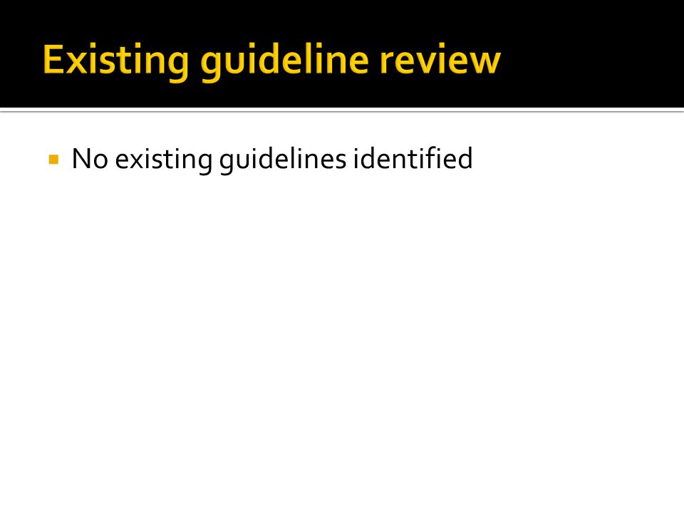  No existing guidelines identified