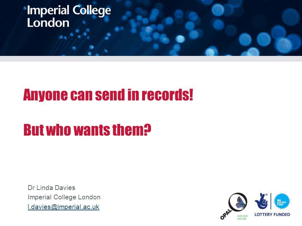 Anyone can send in records. But who wants them.