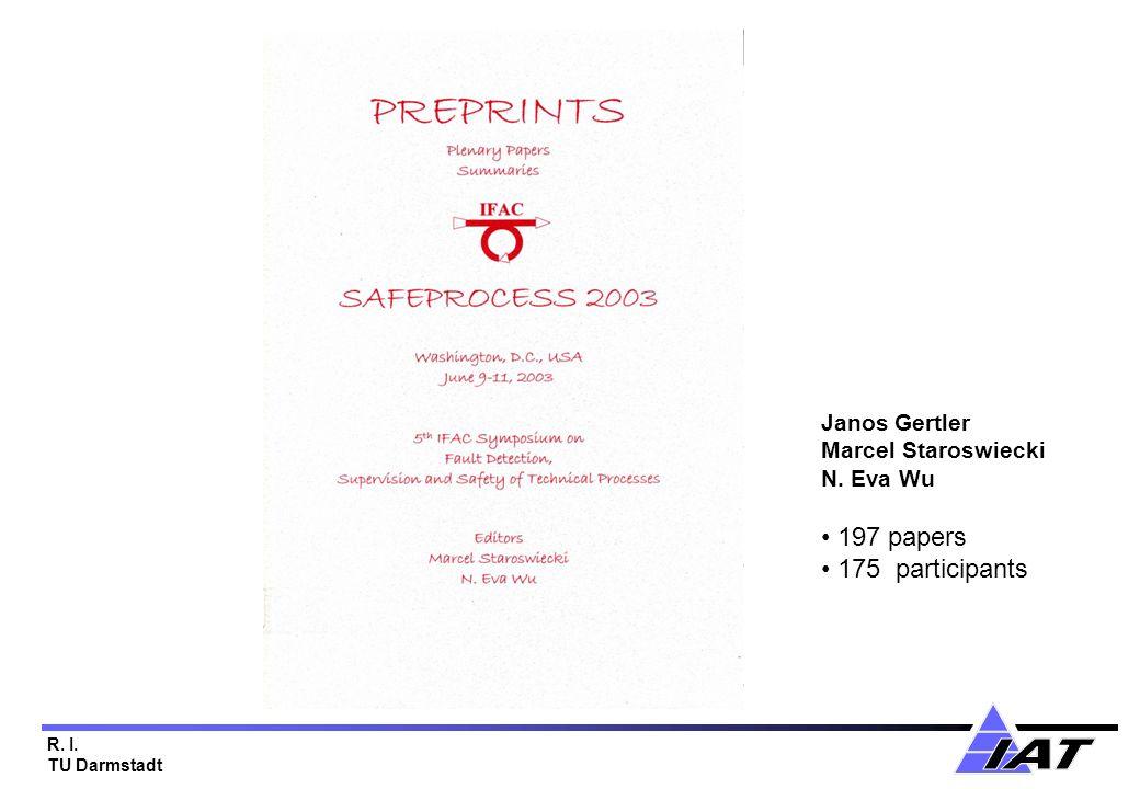 R. I. TU Darmstadt Janos Gertler Marcel Staroswiecki N. Eva Wu 197 papers 175 participants