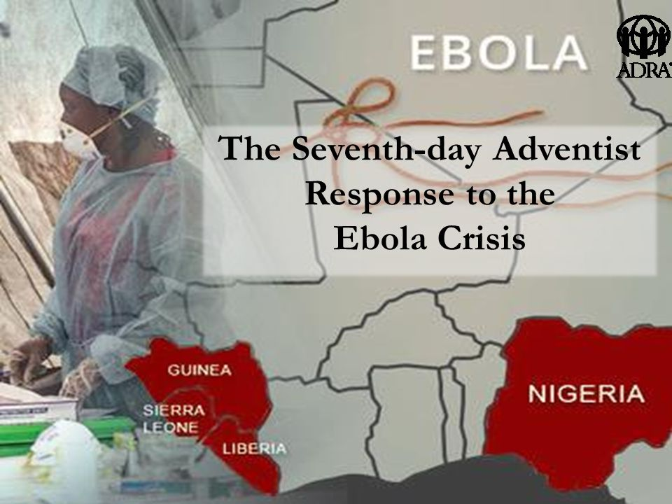 The Seventh-day Adventist Response to the Ebola Crisis