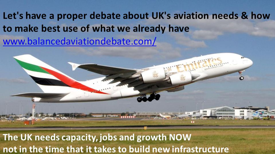 The UK needs capacity, jobs and growth NOW not in the time that it takes to build new infrastructure Let's have a proper debate about UK's aviation ne