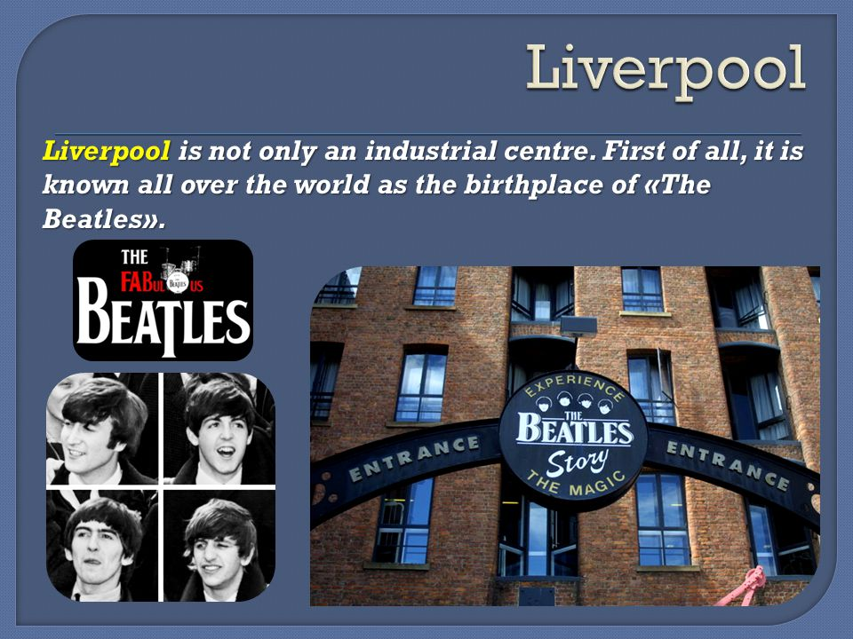 Liverpool is not only an industrial centre.