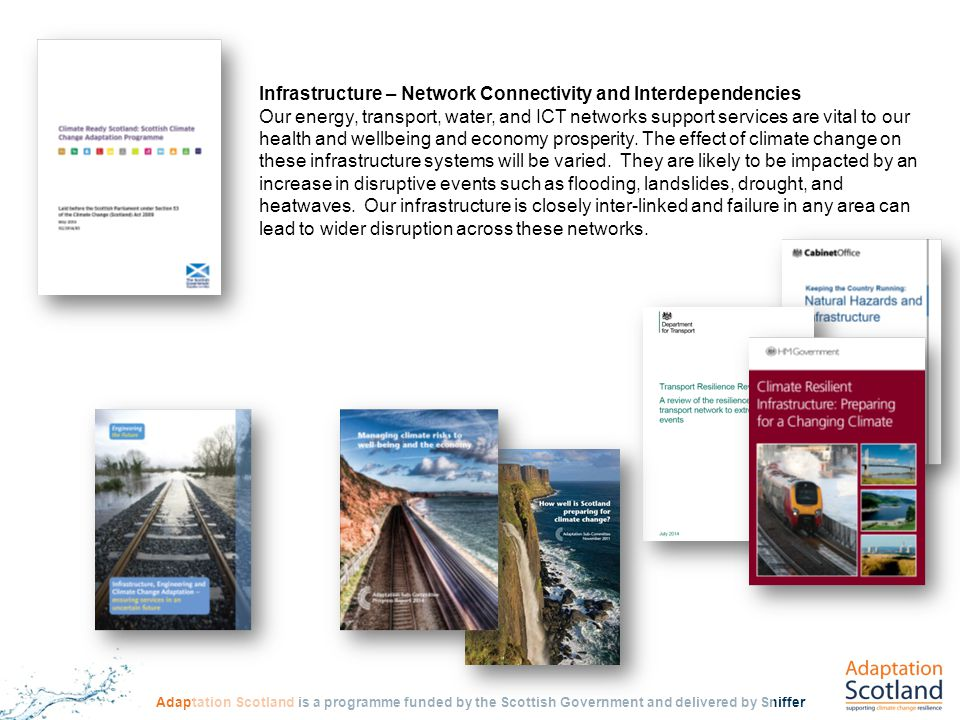 Infrastructure – Network Connectivity and Interdependencies Our energy, transport, water, and ICT networks support services are vital to our health and wellbeing and economy prosperity.
