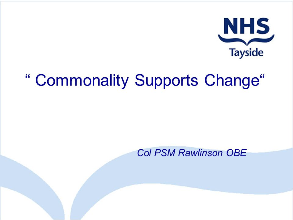 """"""" Commonality Supports Change"""" Col PSM Rawlinson OBE"""