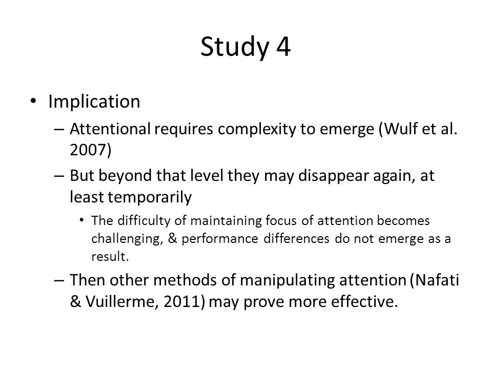 Study 4 Implication – Attentional requires complexity to emerge (Wulf et al.