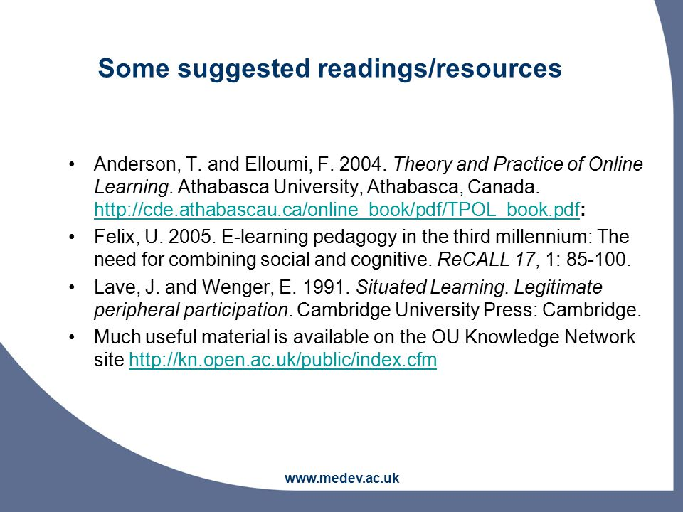 www.medev.ac.uk Some suggested readings/resources Anderson, T.