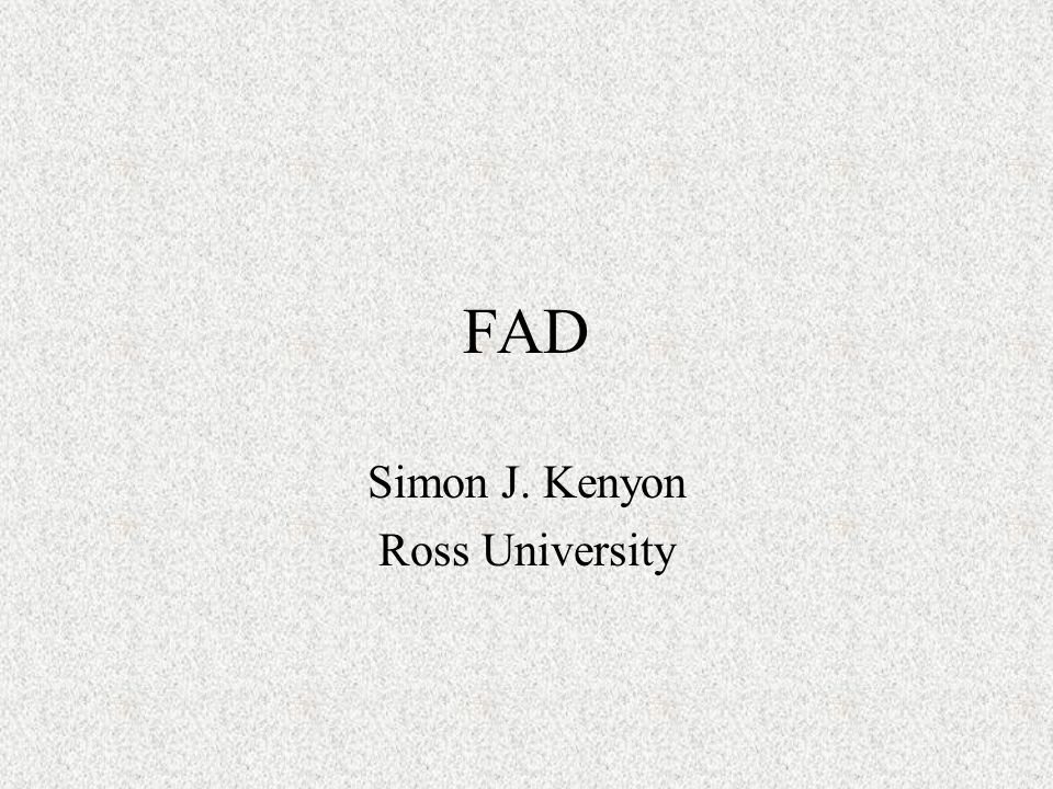 Learning Objectives Understand the global context of FADs and their importance Recognize the clinical signs of important FADs Know what to do if you encounter an unusual disease that is possibly and FAD