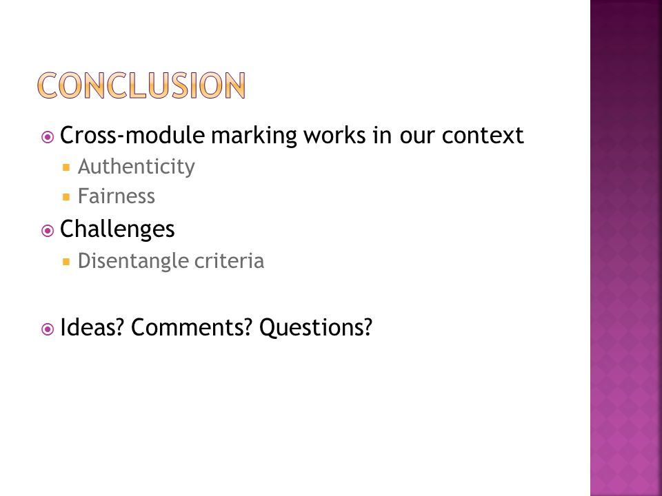  Cross-module marking works in our context  Authenticity  Fairness  Challenges  Disentangle criteria  Ideas.