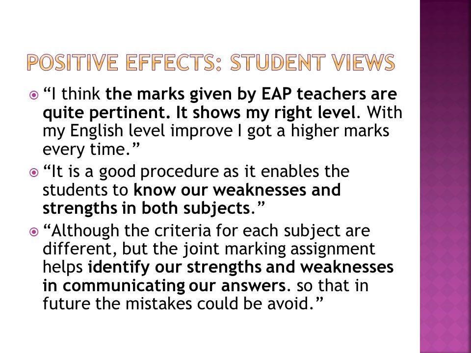  positive washback  EAP teachers know what subject teachers expect  Encourages dialogue between EAP and subject staff