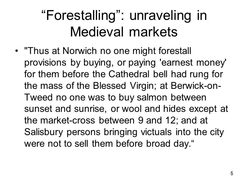 "5 ""Forestalling"": unraveling in Medieval markets"