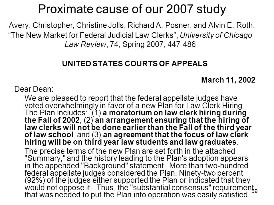 "59 Proximate cause of our 2007 study Avery, Christopher, Christine Jolls, Richard A. Posner, and Alvin E. Roth, ""The New Market for Federal Judicial L"