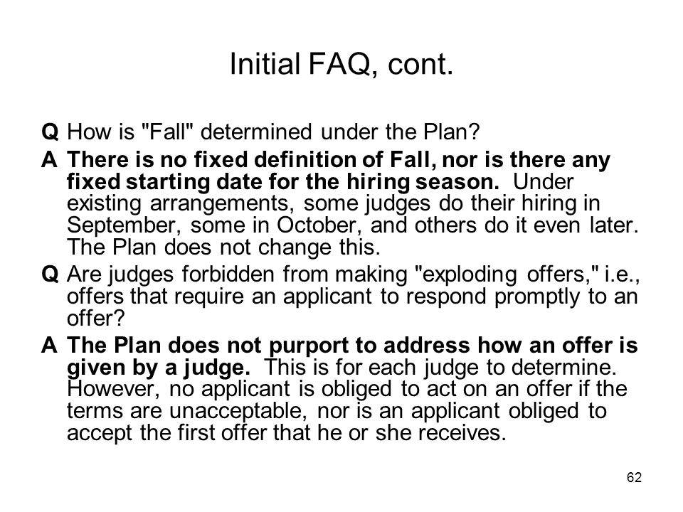 62 Initial FAQ, cont. QHow is Fall determined under the Plan.
