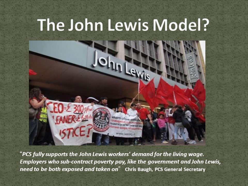 PCS fully supports the John Lewis workers demand for the living wage.