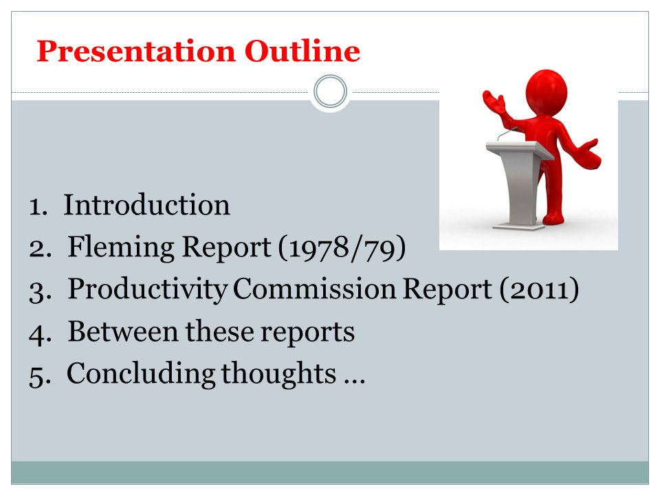 Presentation Outline 1. Introduction 2. Fleming Report (1978/79) 3.