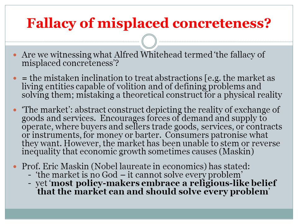 Fallacy of misplaced concreteness.