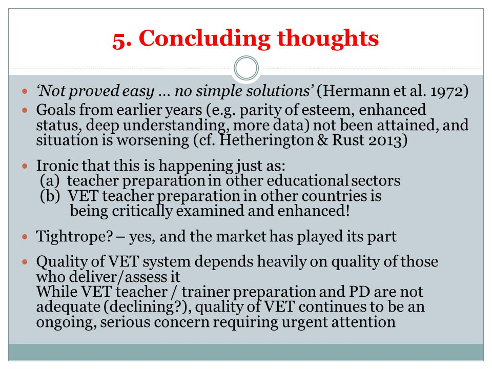 5. Concluding thoughts 'Not proved easy … no simple solutions' (Hermann et al.