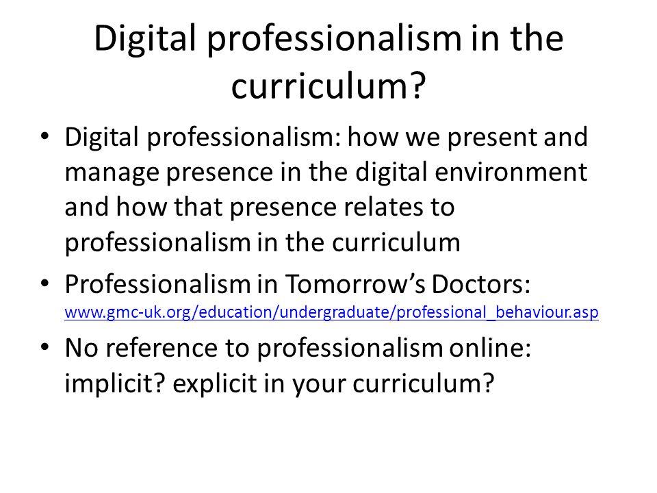 Digital professionalism in the curriculum.