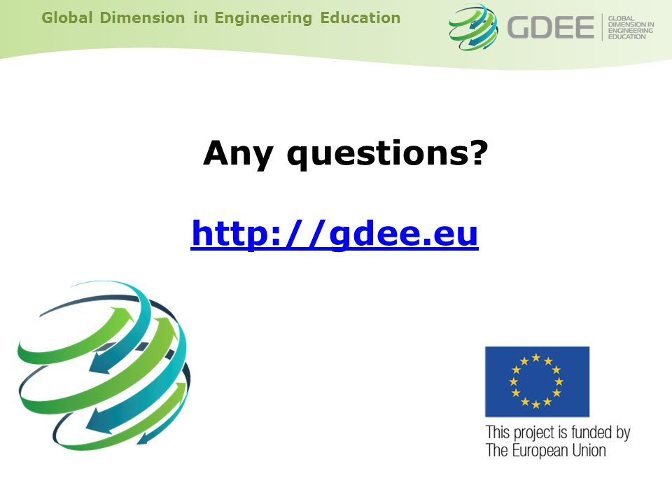 Global Dimension in Engineering Education Any questions http://gdee.eu