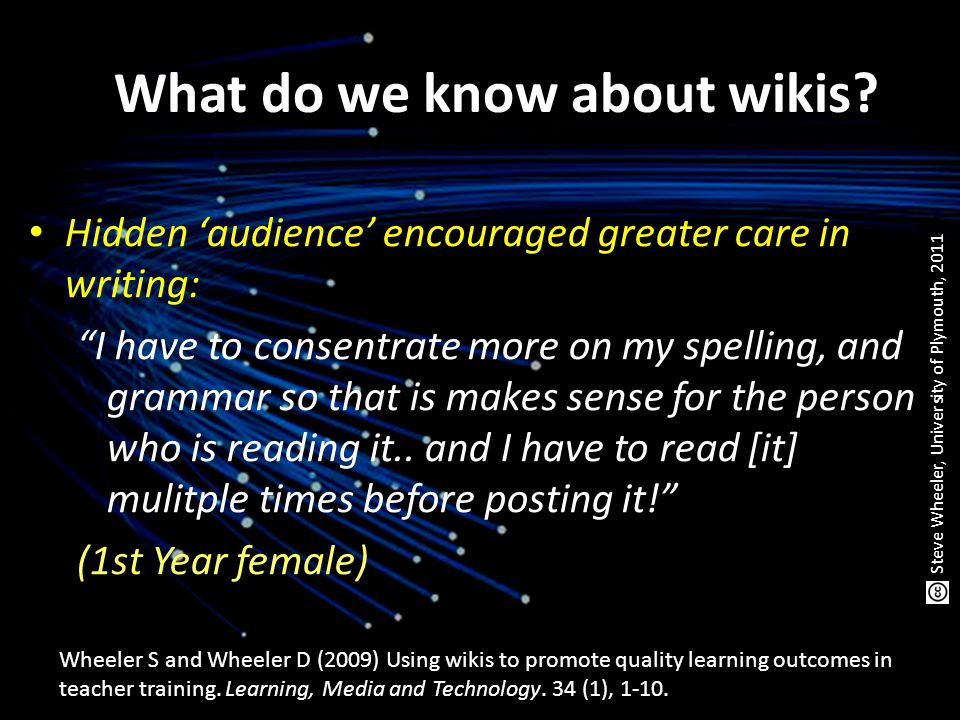 Hidden 'audience' encouraged greater care in writing: I have to consentrate more on my spelling, and grammar so that is makes sense for the person who is reading it..