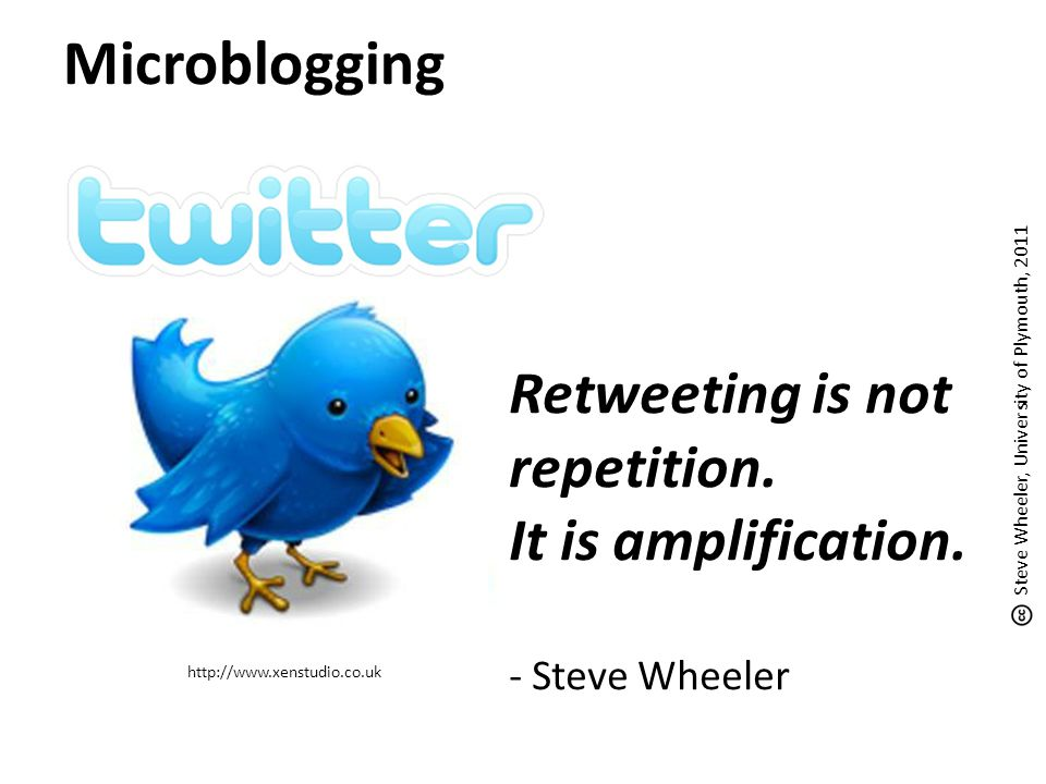 Microblogging http://www.xenstudio.co.uk Retweeting is not repetition.