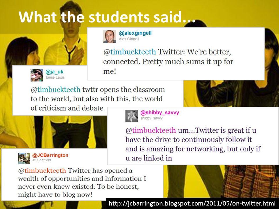 What the students said... http://jcbarrington.blogspot.com/2011/05/on-twitter.html