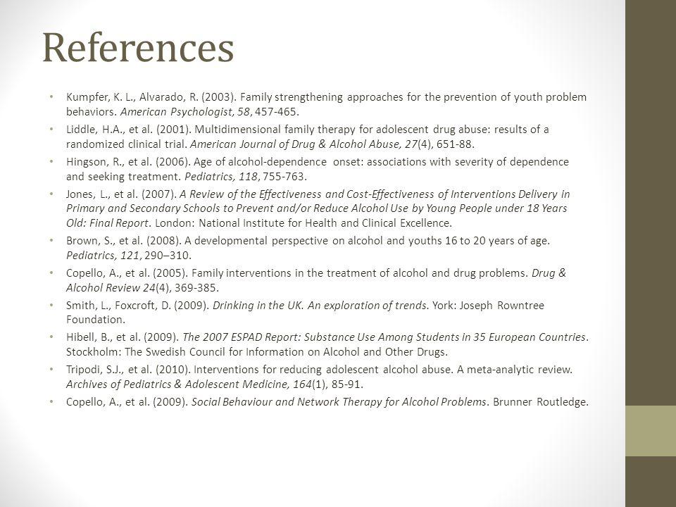 References Kumpfer, K. L., Alvarado, R. (2003).