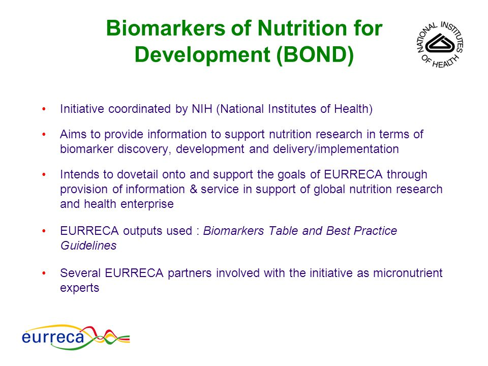 Initiative coordinated by NIH (National Institutes of Health) Aims to provide information to support nutrition research in terms of biomarker discover