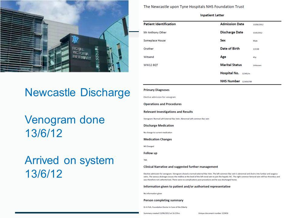 Newcastle Discharge Venogram done 13/6/12 Arrived on system 13/6/12
