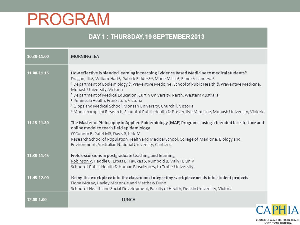 PROGRAM DAY 1 : THURSDAY, 19 SEPTEMBER 2013 1.00-2.30 PANEL DISCUSSION MOOCs – MANNA OR MENACE FOR PUBLIC HEALTH EDUCATION.