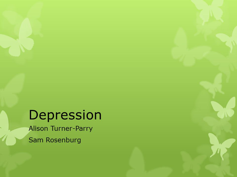 Depression Alison Turner-Parry Sam Rosenburg