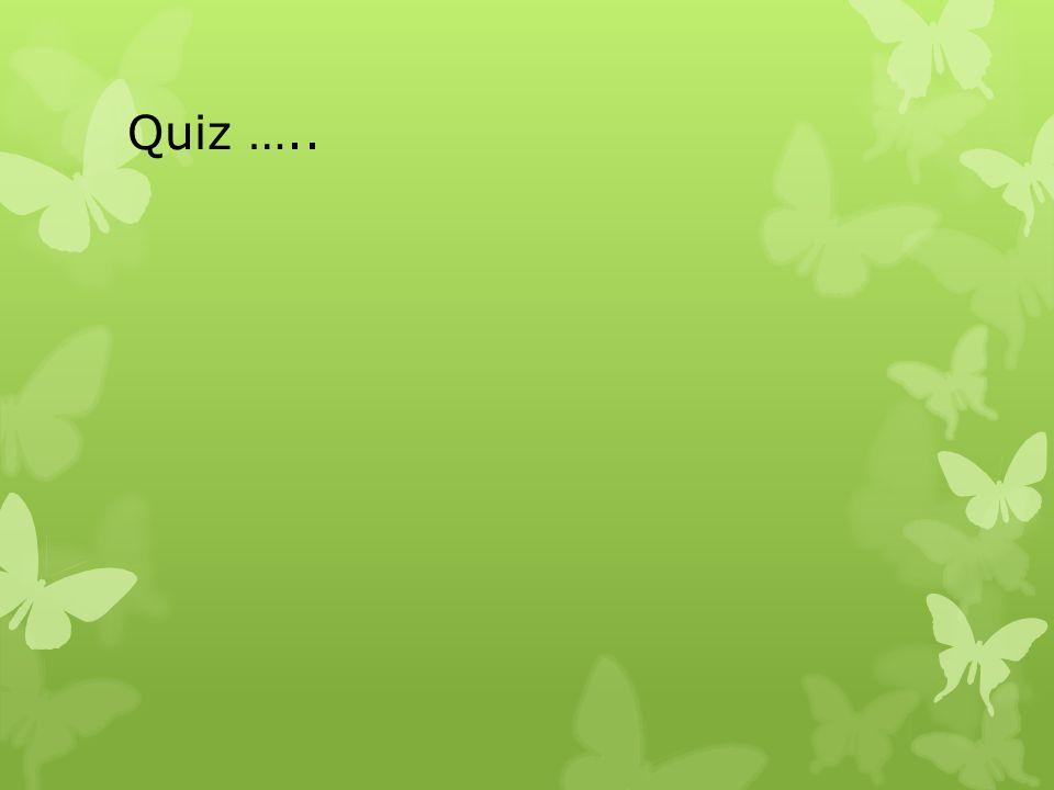Quiz …..