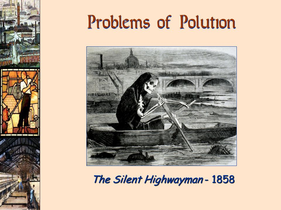 Problems of Polution The Silent Highwayman - 1858