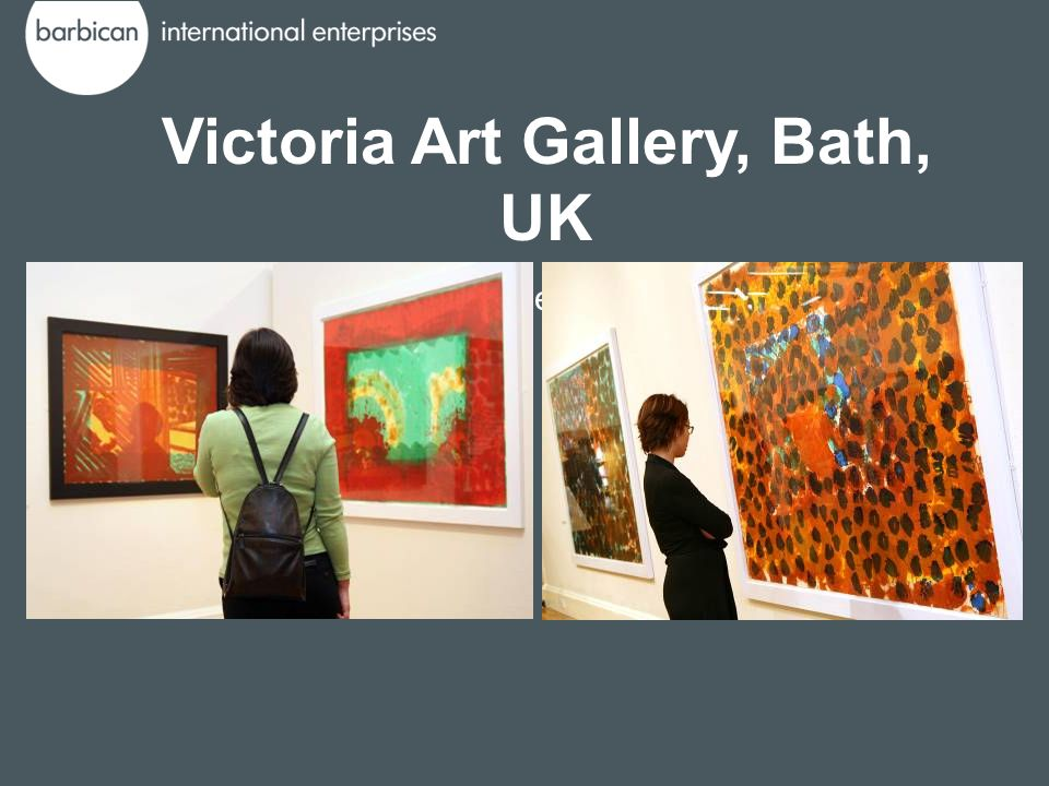 Victoria Art Gallery, Bath, UK 28 July - 30 September 2007