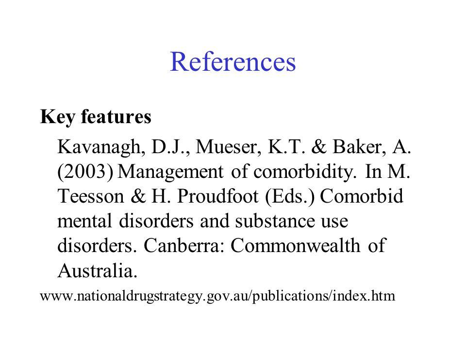 References Key features Kavanagh, D.J., Mueser, K.T.