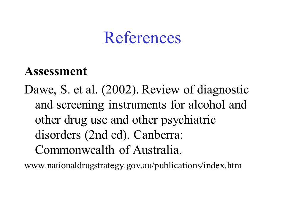 References Assessment Dawe, S. et al. (2002).