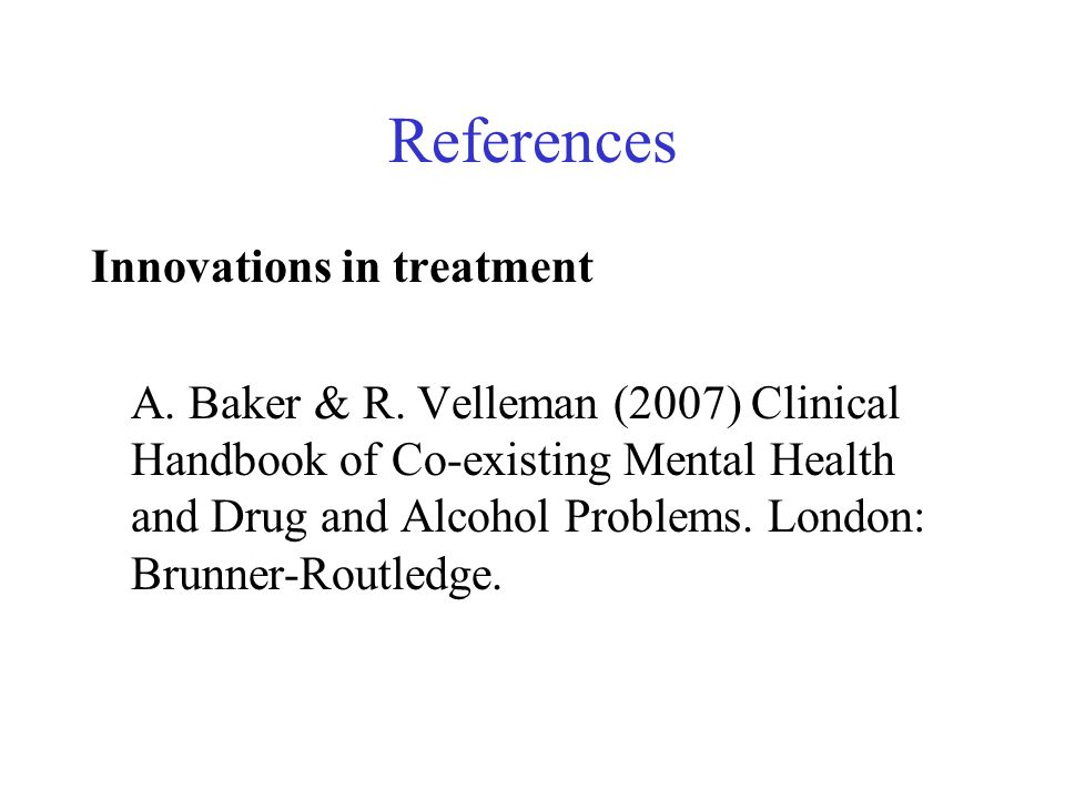 References Innovations in treatment A. Baker & R.