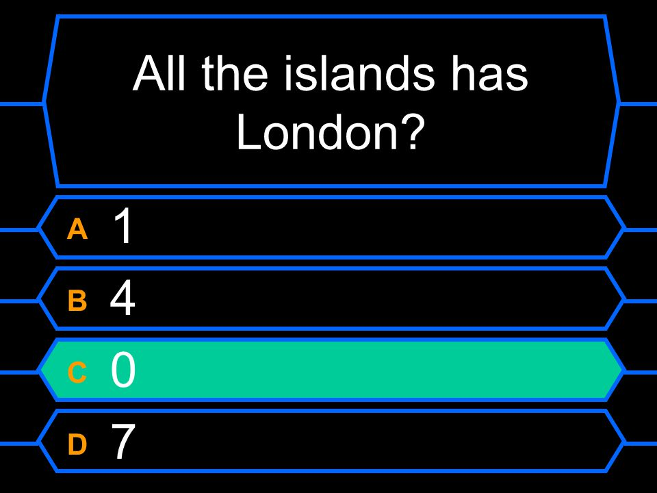 All the islands has London A 1 B 4 C 0 D 7