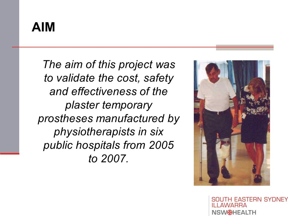 AIM The aim of this project was to validate the cost, safety and effectiveness of the plaster temporary prostheses manufactured by physiotherapists in