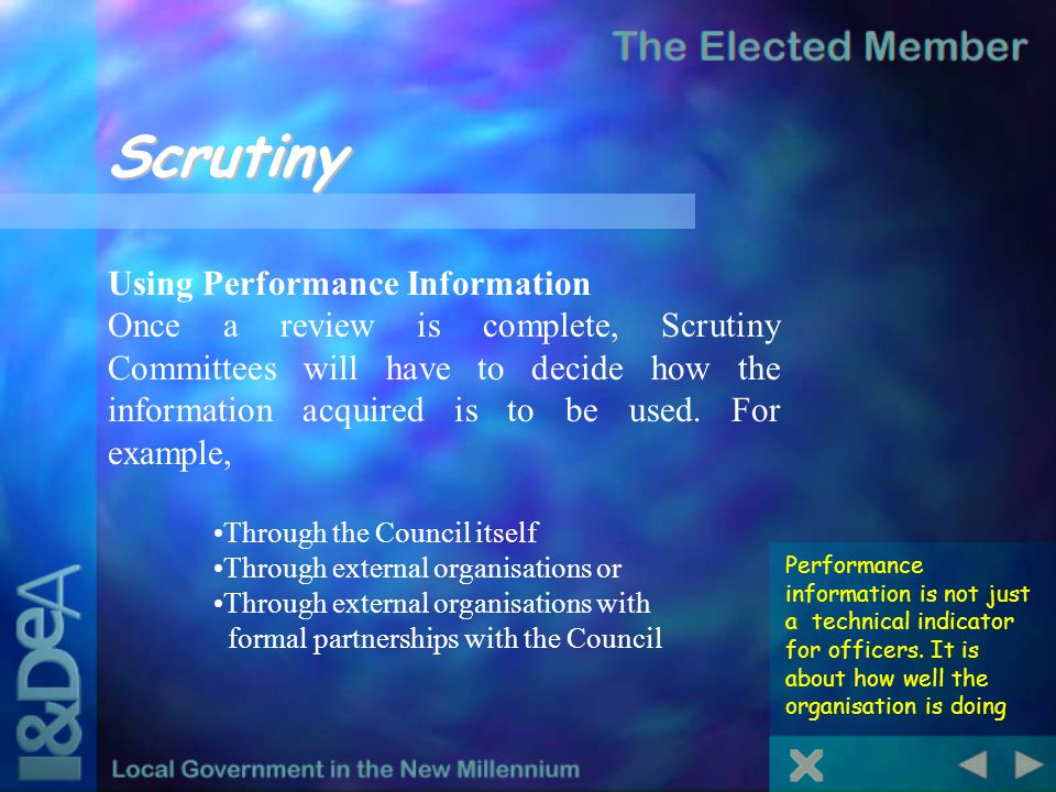 Scrutiny Performance information is not just a technical indicator for officers.