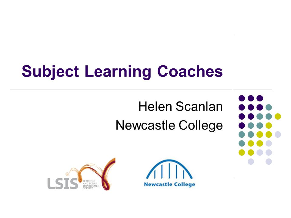 Subject Learning Coaches Helen Scanlan Newcastle College