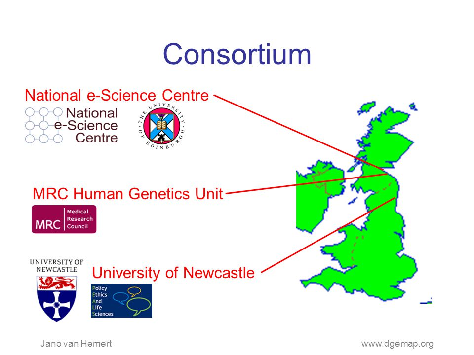 Jano van Hemertwww.dgemap.org Consortium National e-Science Centre MRC Human Genetics Unit University of Newcastle