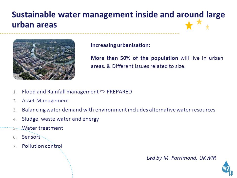Sustainable water management inside and around large urban areas Increasing urbanisation: More than 50% of the population will live in urban areas.