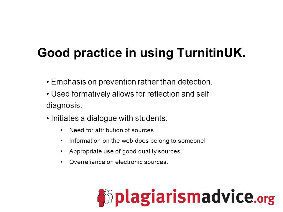Good practice in using TurnitinUK.Emphasis on prevention rather than detection.