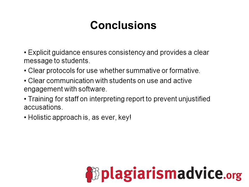 Conclusions Explicit guidance ensures consistency and provides a clear message to students.