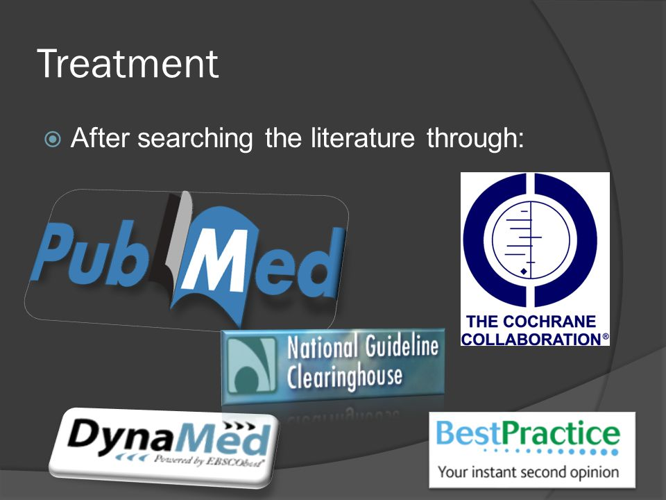 Treatment  After searching the literature through:
