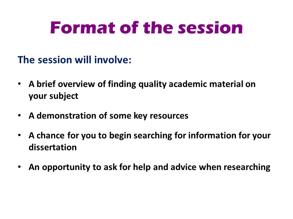 Format of the session The session will involve: A brief overview of finding quality academic material on your subject A demonstration of some key reso