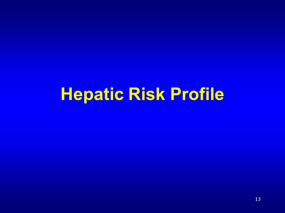 13 Hepatic Risk Profile