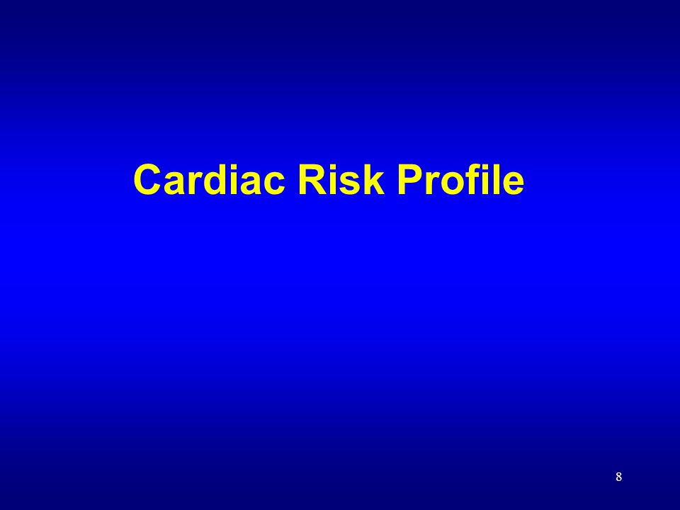 8 Cardiac Risk Profile
