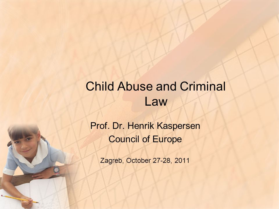 Child Abuse and Criminal Law Prof. Dr.
