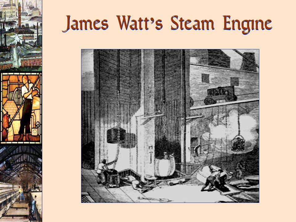James Watt ' s Steam Engine
